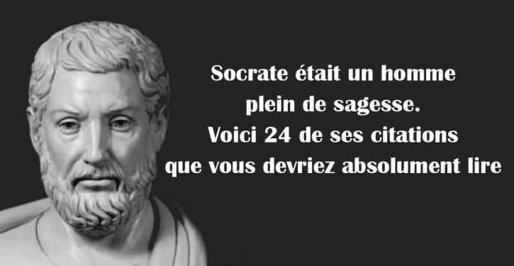 Socrate était Un Homme Plein De Sagesse Voici 24 De Ses